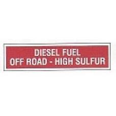 Diesel Fuel Off Road High Sulfur Decal